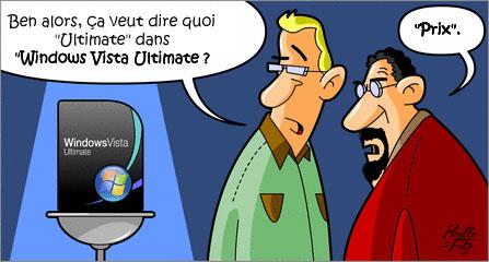 Ben alors, ça veut dire quoi 'Ultimate' dans 'Windows Vista Ultimate ? Le prix