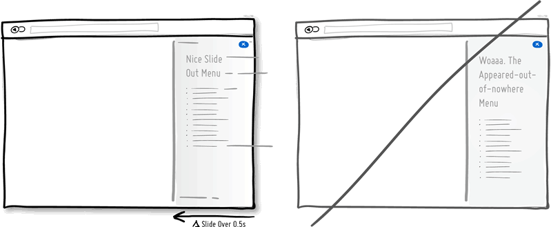 Try transitions instead of showing changes instantly.